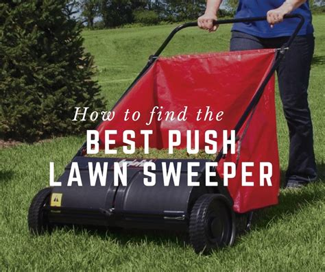 Best To Search Best Push Lawn Sweeper How To Find The Best One