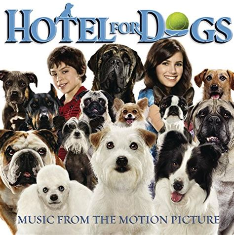 dogs soundtrack hotel for dogs 2009 soundtrack from the motion picture