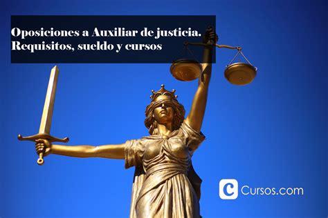 auxiliar de justicia oposiciones a auxiliar de justicia requisitos sueldo y cursos cursos com