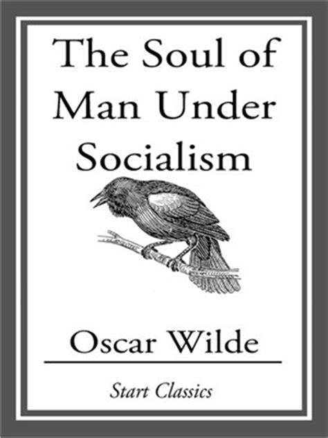 the soul of man the soul of man under socialism by oscar wilde reviews discussion bookclubs lists