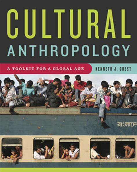 essentials of cultural anthropology a toolkit for a global age second edition books cultural anthropology a toolkit for a global age gaucho