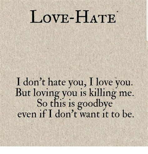 I Love Me Meme - love hate i don t hate you i love you but loving you is