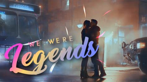 We Were Legends multicouples we were legends happy birthday abbie