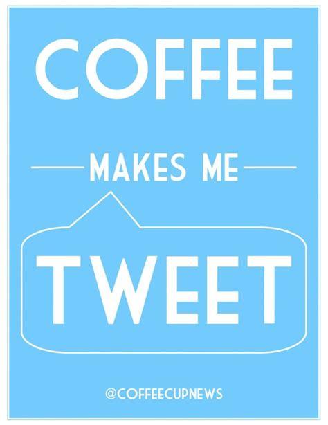 Kaos Coffee Makes Me Tweet 31 best word press images on coffee coffee