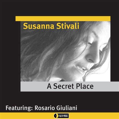 In A Secret In A Place Lyrics Susanna Stivali A Secret Place 2003 2014 Official Digital 24bit 96khz