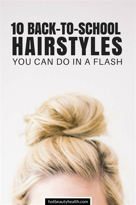easy hairstyles to do in the morning for school 10 and easy back to school hairstyles