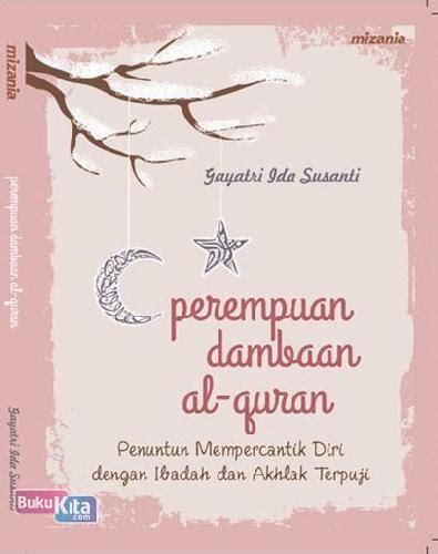 Perempuan Dambaan Al Quran bukukita perempuan dambaan al quran penuntun