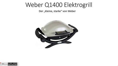 weber elektrogrill test weber q1400 elektrogrill test