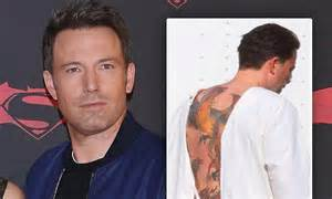 ben affleck tattoo removal ben affleck reveals his back of a is