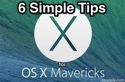 great and simple tips for 6 of the best simple tips for os x mavericks