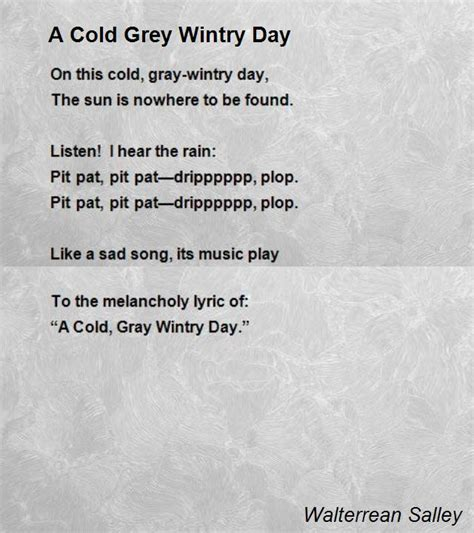 A Grey Day by A Cold Grey Wintry Day Poem By Walterrean Salley Poem