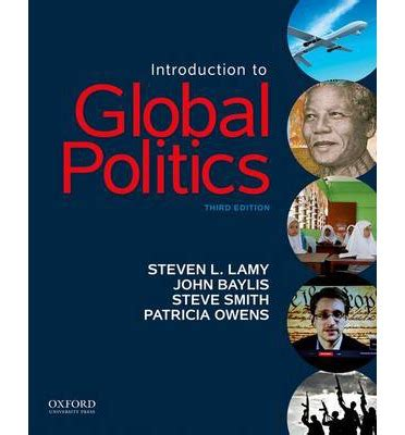 introduction to politics introduction to global politics steven l lamy 9780199393886
