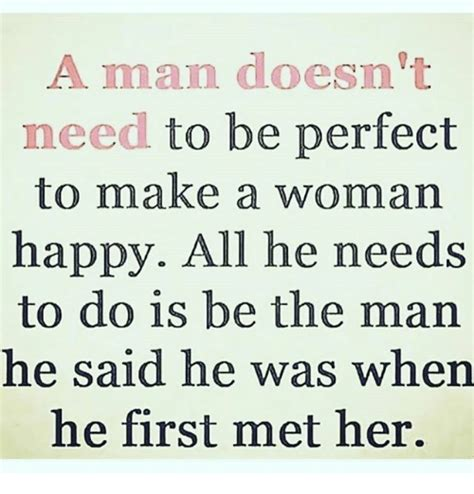 a man doesn t need to be perfect to make a woman happy all a man doesn t need to be perfect to make a woman happy all