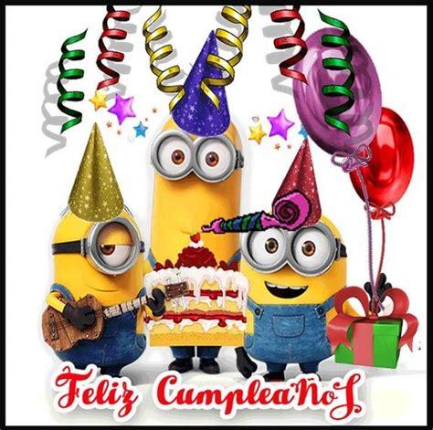 imagenes de minions que digan feliz cumpleaños bellas imagenes de minions con frases de feliz cumplea 241 os