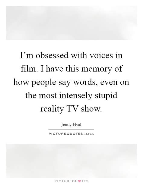 obsessed film quotes i m obsessed with voices in film i have this memory of