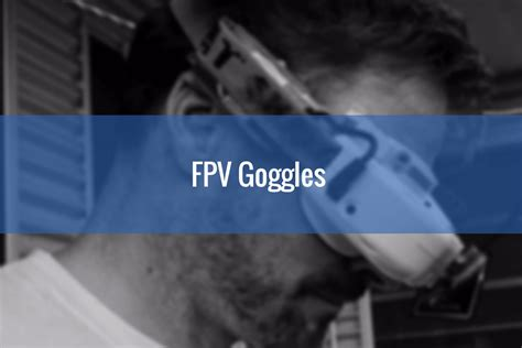 best goggles for fpv best fpv goggles comparison guide 2018 fatshark