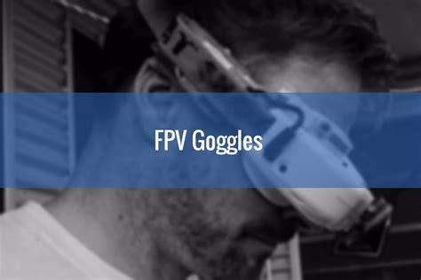 best fpv best fpv goggles comparison guide 2018 fatshark