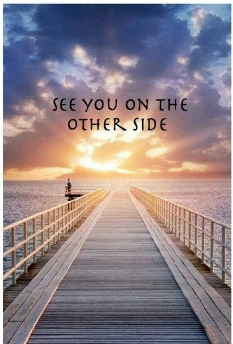 On The Other Side see you on the other side quotes quotesgram