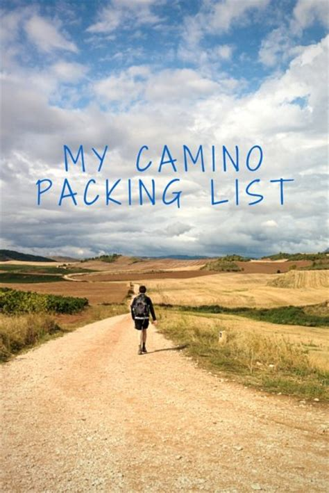 camino de santiago packing list my ridiculously detailed camino de santiago packing list