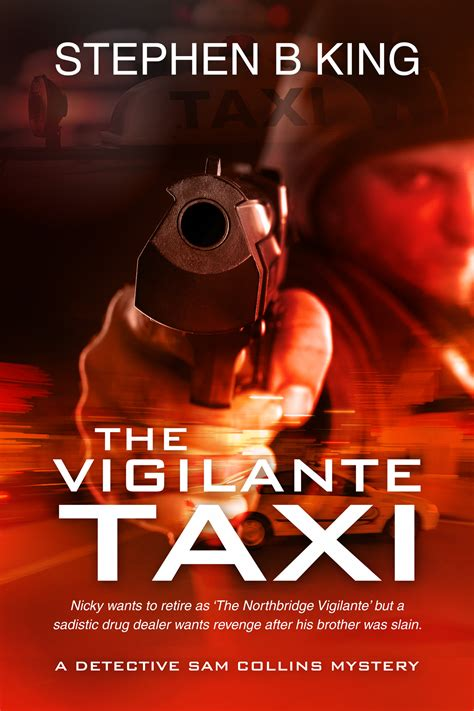 The Vigilante Taxi by The Vigilante Taxi Stephen B King