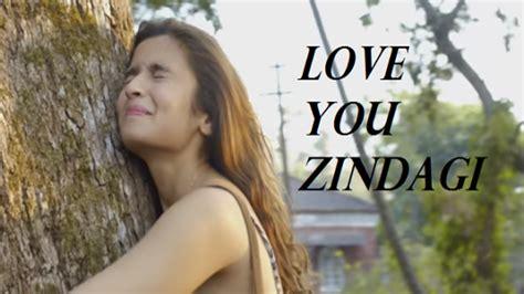 images of love you zindagi love you zindagi lyrics shahrukh khan alia bhutt l dear