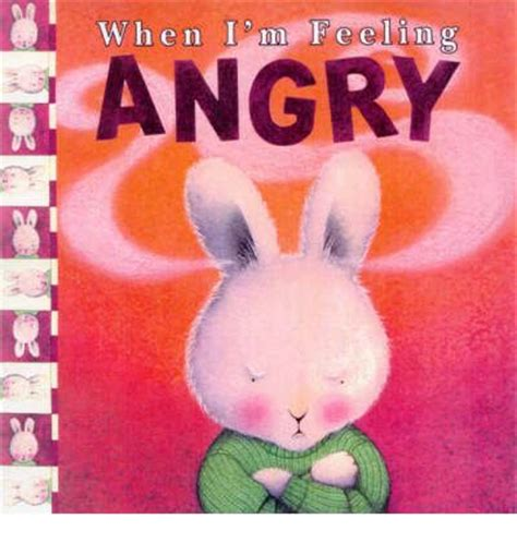 When Im Feeling Series When Im Feeling Angry Us Str Ang Children S Books About Feelings 10 Books To Teach