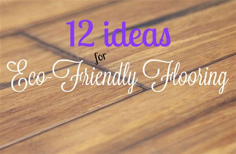 most eco friendly flooring most eco friendly flooring home design