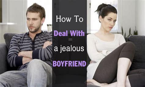 10 Ways To Deal With A Jealous Boyfriend 3 by 7 Ways To Deal With A Jealous Boyfriend
