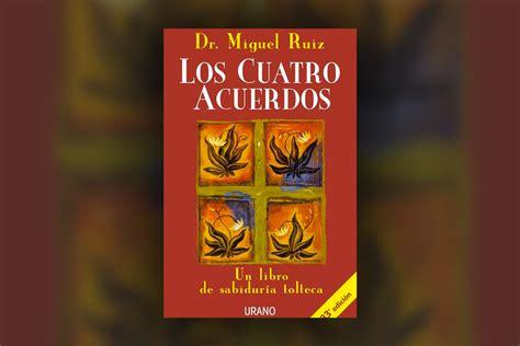 libro los cuatro acuerdos una los cuatro acuerdos libros para cambiar de vida