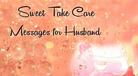 take care messages for husband sweet take care messages for husband