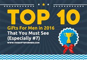 best gifts for guys 2016 top 10 gifts for men 2017 that you must see especially 7