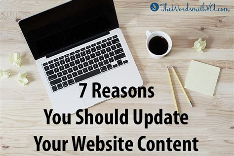 7 Reasons To Update Your Work Out by 7 Reasons You Should Update Your Website Content The