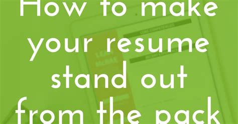 how to make your resume stand out a relaxed gal
