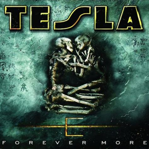 Songs Tesla Tesla Forever More Reviews And Mp3