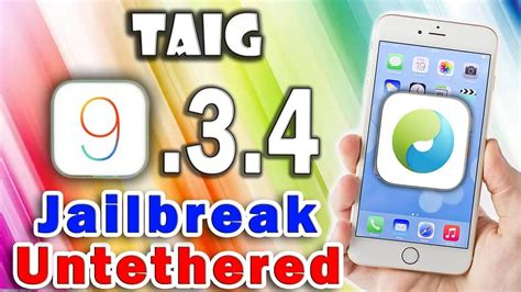 ios 9 3 4 taig jailbreak untethered release new features iphone 6s 6 6 5s 5