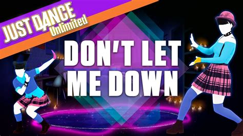 tutorial dance don t let me down just dance unlimited don t let me down by the