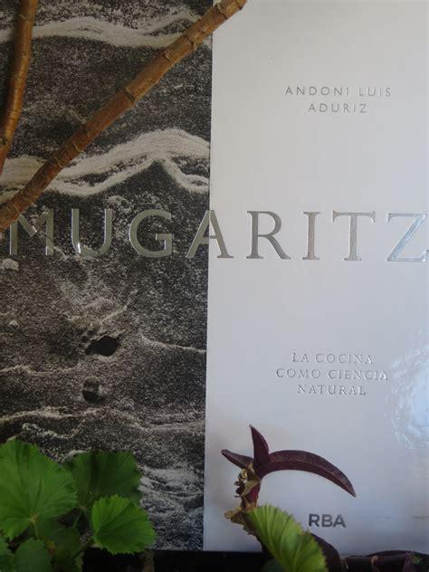 libro mugaritz a natural science jugando con fogones libro mugaritz la cocina como ciencia natural jugando con fogones