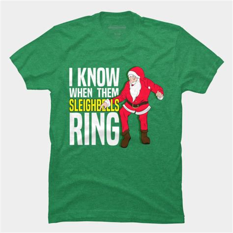 Sleigh Bells Ring T Shirt i when them sleighbells ring t shirt by anthonyacc design by humans