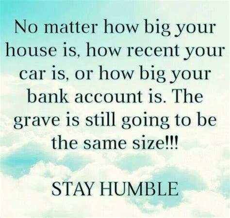humble quotes stay humble quotes stay humble