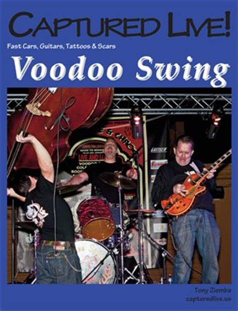 Captured Live Voodoo Swing By Anthony Ziemba In Captured