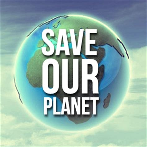 Save Our Planet save our planet â neo å aman