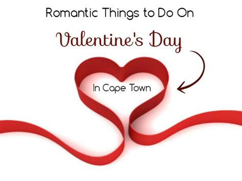 things to get for valentines day amazingly things to do on s day in cape