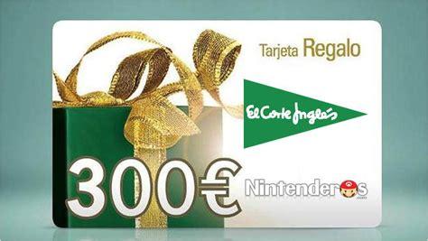 corte ingles tarjeta regalo sorteamos una tarjeta regalo de 300 euros de el corte