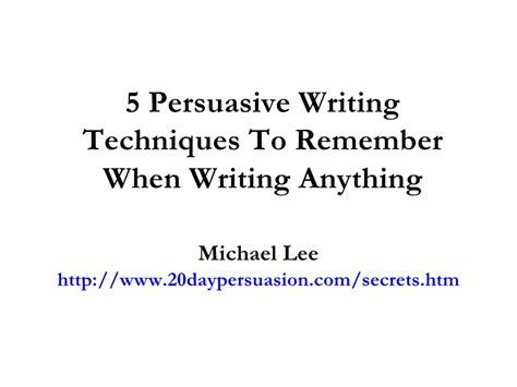 Persuasive Essay Writing Techniques by 5 Persuasive Writing Techniques To Remember When Writing Anything