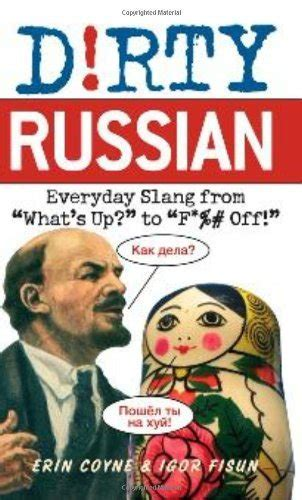 libro colloquial russian the complete dirty russian everyday slang from dirty everyday slang humour panorama auto