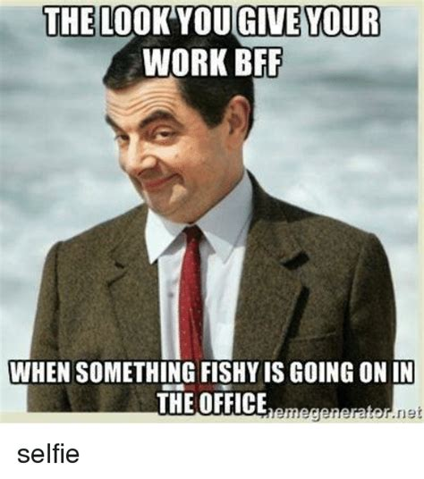 Bff Meme - 25 best memes about work bff work bff memes