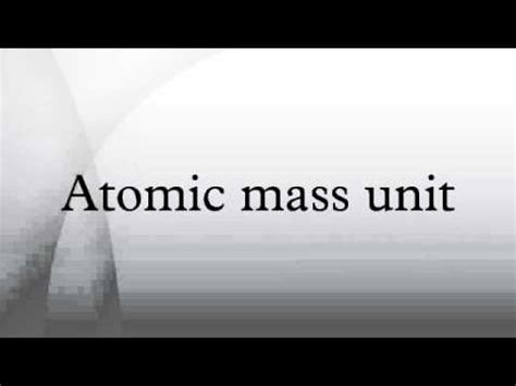 the mass of 12 protons is approximately equal to atomic mass unit