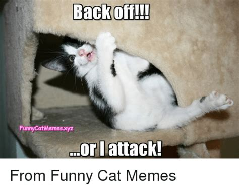 Back Off Meme - back off meme 28 images i m working on them now get