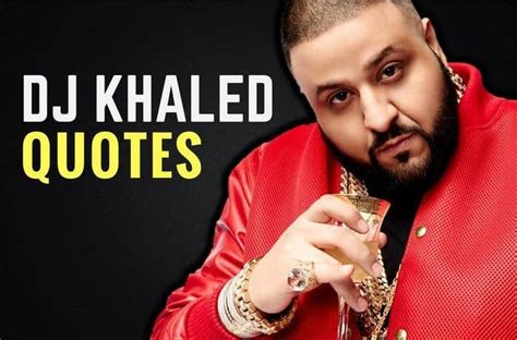 dj khaled quotes 35 dj khaled quotes to brighten your day wealthy