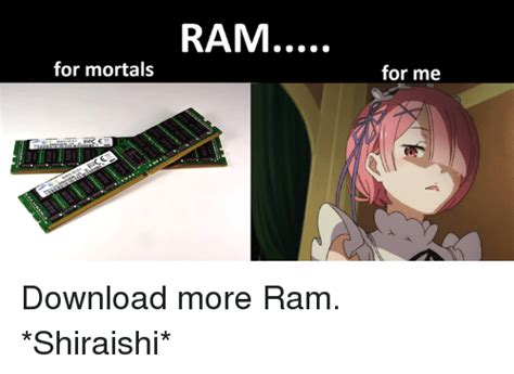 Download More Ram Meme - 25 best memes about download more ram download more ram